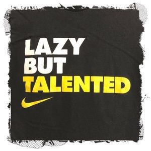 """❤️3/$30 Nike, """"Lazy but talented"""" graphic t-shirt."""
